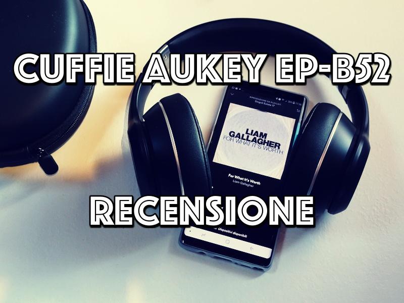 Recensione Cuffie BT Over Ear Aukey EP-B52   Qualità al giusto prezzo!  82ce286220e3