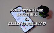 Come ottimizzare la batteria di Samsung Galaxy S8 / S8+ e Galaxy S7 / S7 Edge