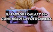 Samsung Galaxy S8 e Galaxy S8+ : Come usare la fotocamera.