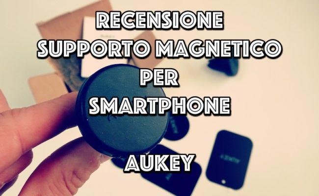 Recensione porta cellulare magnetico AUKEY per smartphone.