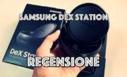 Recensione Samsung DEX Station. Il tuo Galaxy (S8-Note8) diventa un PC desktop!