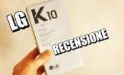 LG K10 (2017) : Video recensione e conclusioni finali (199€).