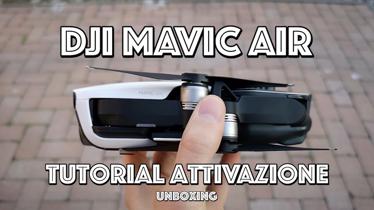 Dji MAVIC AIR : Unboxing e attivazione! (Tutorial