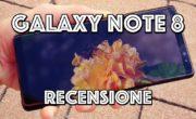Recensione Samsung Galaxy Note 8 : Non chiamatelo S8+ con la penna!