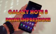 Galaxy Note 8 : Prime impressioni dopo qualche giorno di utilizzo.