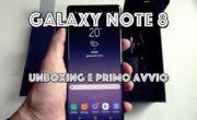 Ciao, sono il Galaxy Note8! Unboxing e primo avvio.