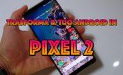 """Come installare i nuovi Live Wallpaper di Google e rendere il tuo smartphone """"Pixel Style""""!"""