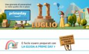 Il 10 e 11 Luglio lucidate la carta di credito. Arrivano gli Amazon Prime Days!