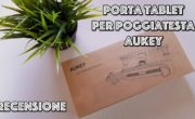 Recensione supporto da poggiatesta per Tablet e Nintendo Switch by AUKEY