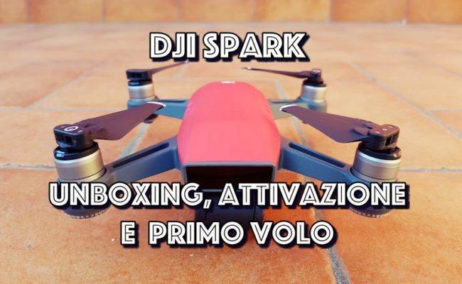 Dji Spark in da house! Unboxing, come attivarlo e primo volo!