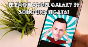 Le EMOJI AR di Samsung Galaxy S9 e S9+ sono una figata! Ecco perché.