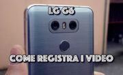 LG G6 : Test registrazione video! (Full HD e 4K)