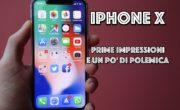 iPhone X : Prime impressioni e un po' di polemica.