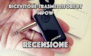 Ricevitore – trasmettitore BT di MPOW : Audio senza fili in auto e in casa!