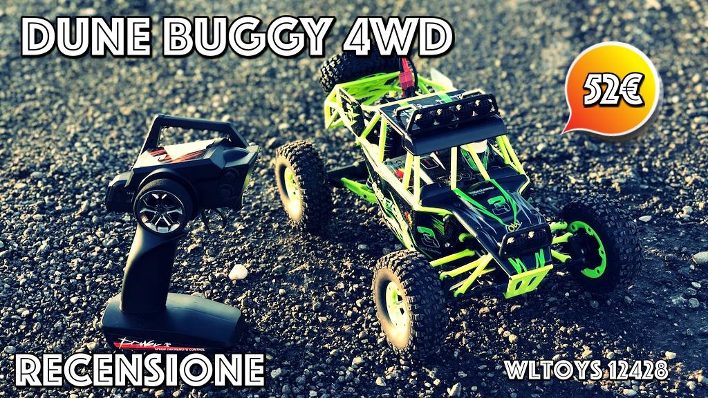 Recensione Dune Buggy 4WD radiocomandata WLTOYS 12428. Sfreccia a 50 km/h e costa 52€!